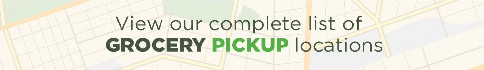 View our complete list of GROCERY PICKUP locations