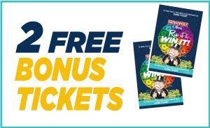 Two Free Bonus Tickets