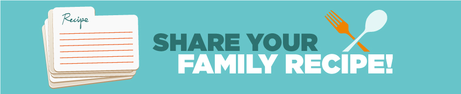Share Your Family Recipe
