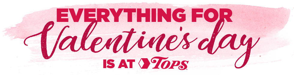 Everything for Valentine's Day is at TOPS